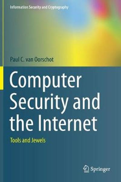 Computer Security and the Internet - Paul C. van Oorschot