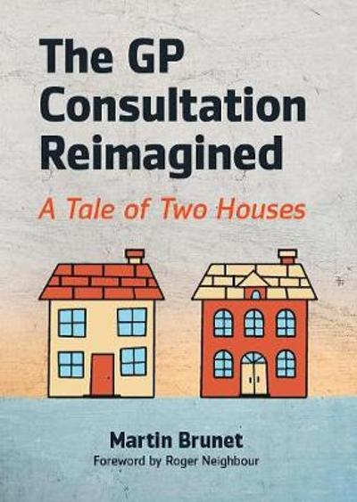 The GP Consultation Reimagined - Martin Brunet