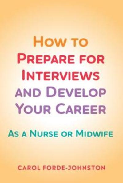 How to Prepare for Interviews and Develop your Career - Carol Forde-Johnston