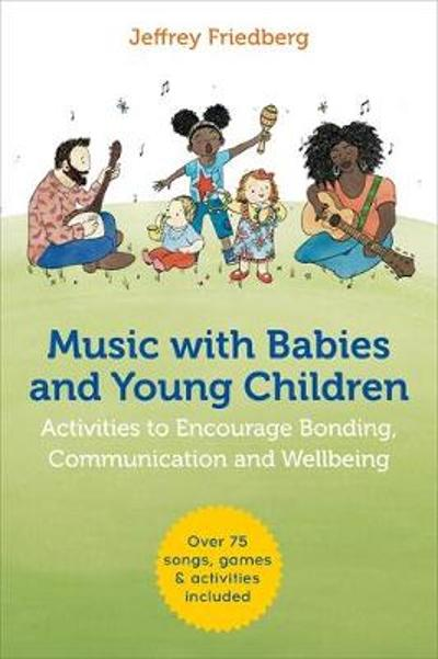 Music with Babies and Young Children - Jeffrey Friedberg