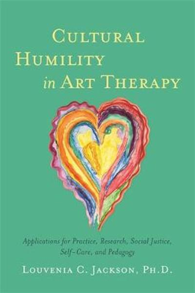 Cultural Humility in Art Therapy - Louvenia Jackson