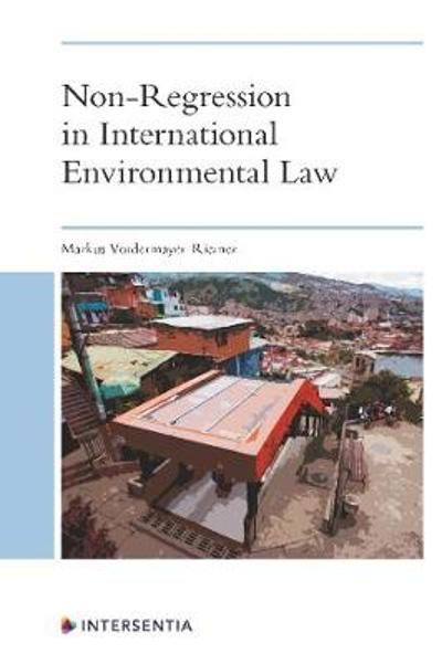Non-Regression in International Environmental Law - Markus Vordermayer-Riemer