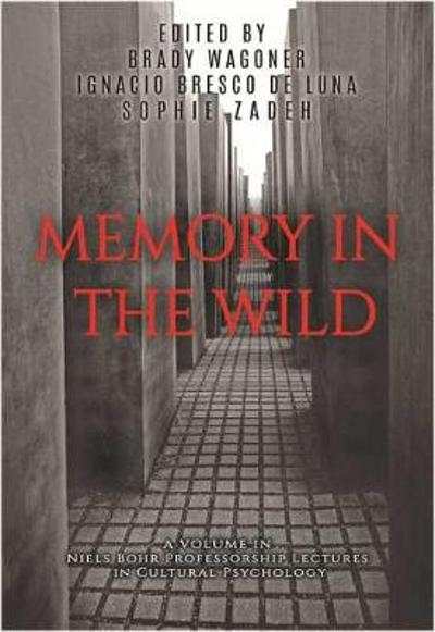 Memory in the Wild - Brady Wagoner