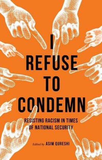 I Refuse to Condemn - Asim Qureshi