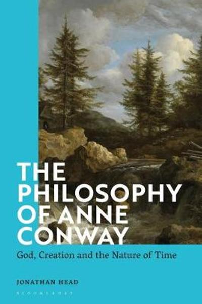 The Philosophy of Anne Conway - Jonathan Head