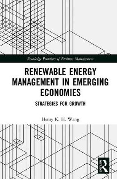 Renewable Energy Management in Emerging Economies - Henry K. H. Wang