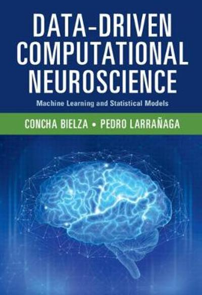 Data-Driven Computational Neuroscience - Concha Bielza