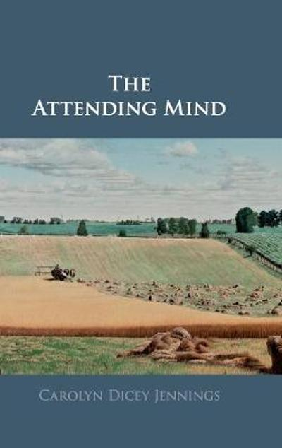 The Attending Mind - Carolyn Dicey Jennings