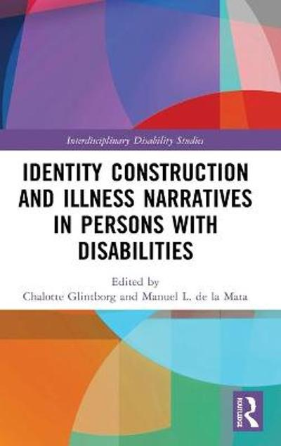 Identity Construction and Illness Narratives in Persons with Disabilities - Chalotte Glintborg