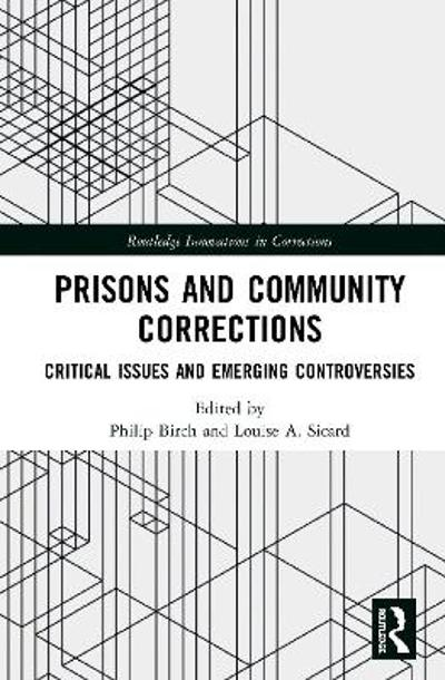 Prisons and Community Corrections - Philip Birch