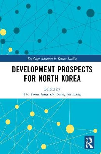 Development Prospects for North Korea - Tae Yong Jung
