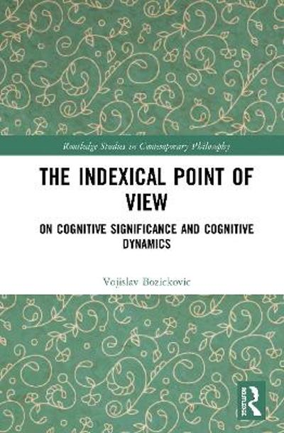 The Indexical Point of View - Vojislav Bozickovic