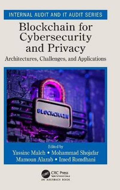 Blockchain for Cybersecurity and Privacy - Yassine Maleh