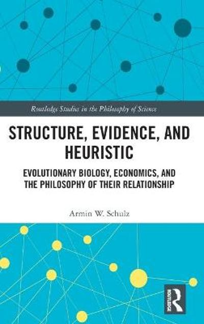 Structure, Evidence, and Heuristic - Armin W. Schulz