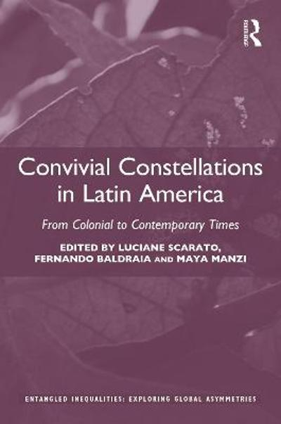 Convivial Constellations in Latin America - Luciane Scarato