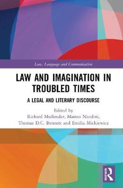 Law and Imagination in Troubled Times - Richard Mullender