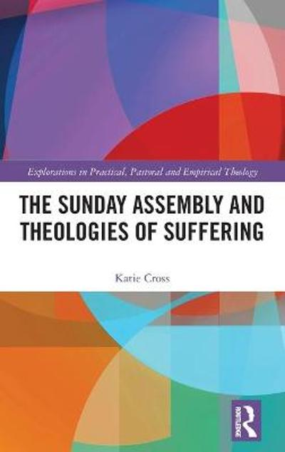 The Sunday Assembly and Theologies of Suffering - Katie Cross