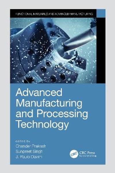Advanced Manufacturing and Processing Technology - Chander Prakash