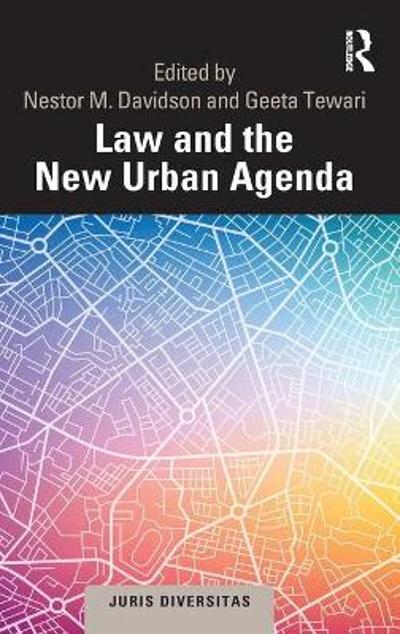 Law and the New Urban Agenda - Nestor M. Davidson