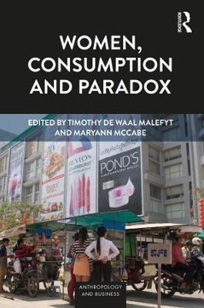 Women, Consumption and Paradox - Timothy de Waal Malefyt