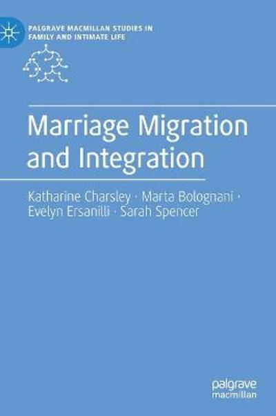 Marriage Migration and Integration - Katharine Charsley