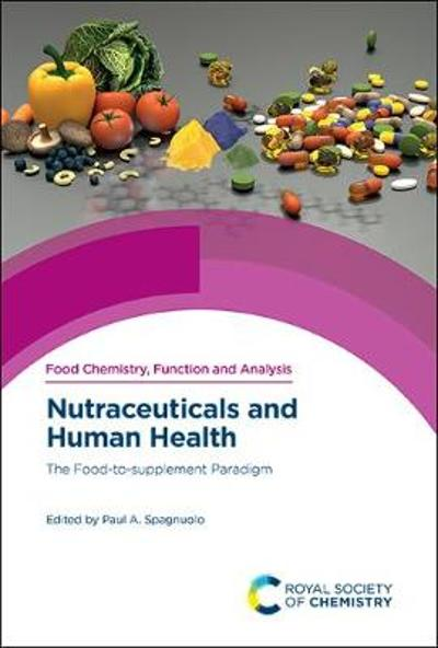 Nutraceuticals and Human Health - Paul A Spagnuolo