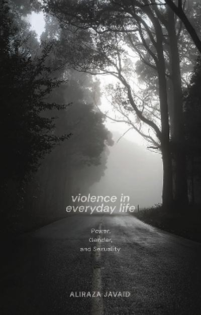 Violence in Everyday Life - Aliraza Javaid