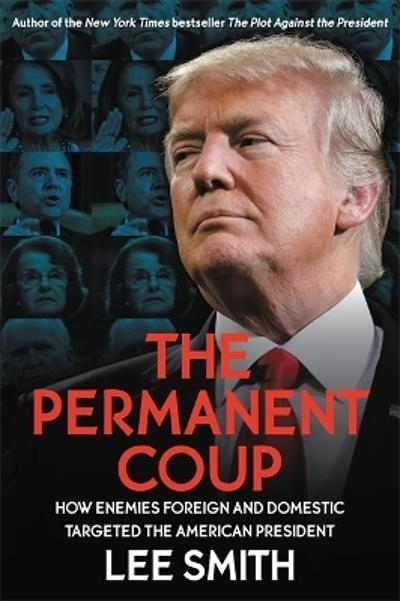 The Permanent Coup - Lee Smith
