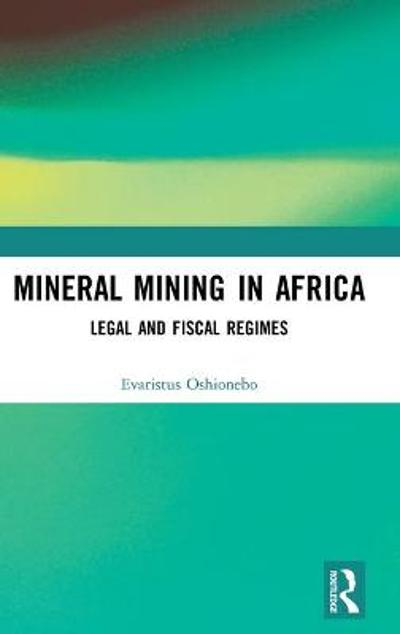 Mineral Mining in Africa - Evaristus Oshionebo