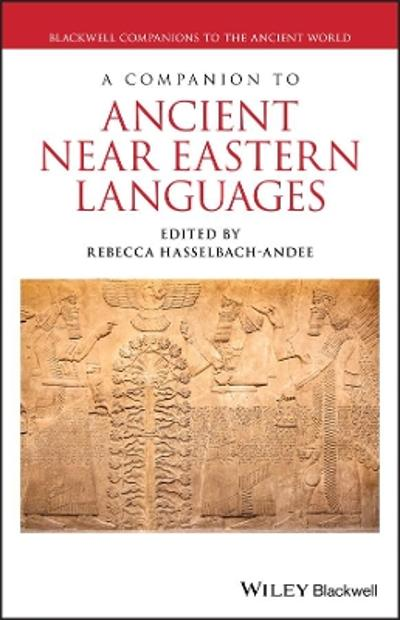 A Companion to Ancient Near Eastern Languages - Rebecca Hasselbach-Andee
