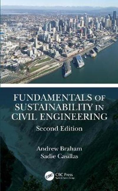 Fundamentals of Sustainability in Civil Engineering - Andrew Braham
