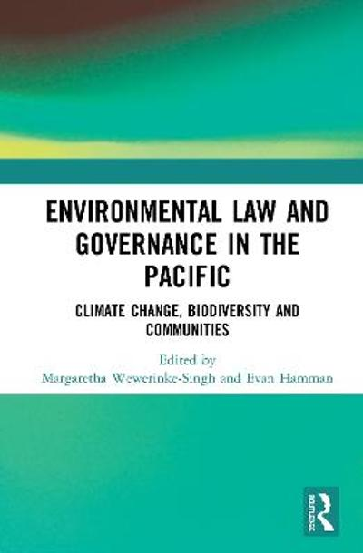 Environmental Law and Governance in the Pacific - Margaretha Wewerinke-Singh