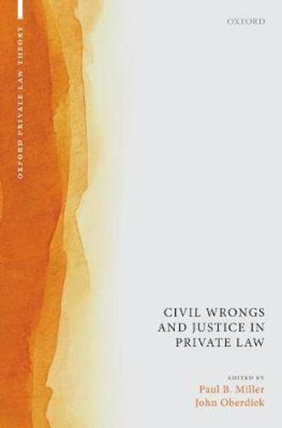 Civil Wrongs and Justice in Private Law - Paul B. Miller