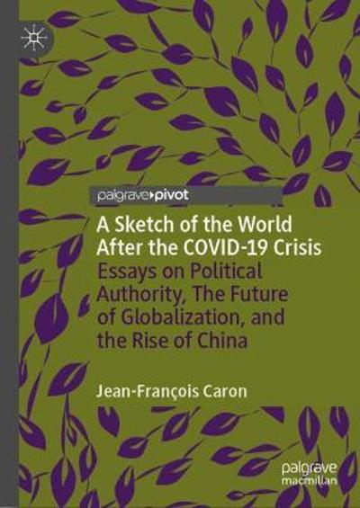A Sketch of the World After the COVID-19 Crisis - Jean-Francois Caron