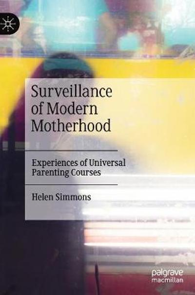 Surveillance of Modern Motherhood - Helen Simmons