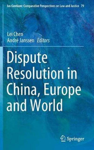 Dispute Resolution in China, Europe and World - Lei Chen