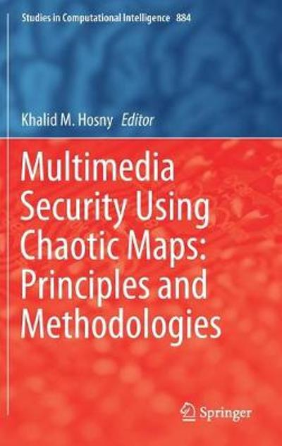 Multimedia Security Using Chaotic Maps: Principles and Methodologies - Khalid M. Hosny