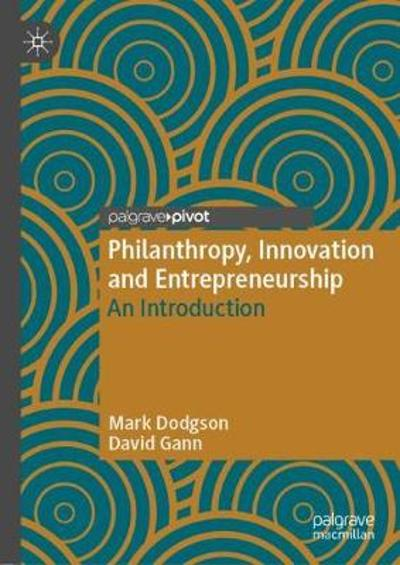 Philanthropy, Innovation and Entrepreneurship - Mark Dodgson