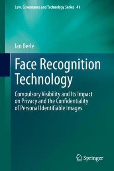 Face Recognition Technology - Ian Berle