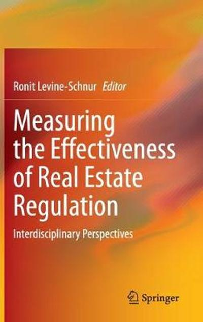 Measuring the Effectiveness of Real Estate Regulation - Ronit Levine-Schnur