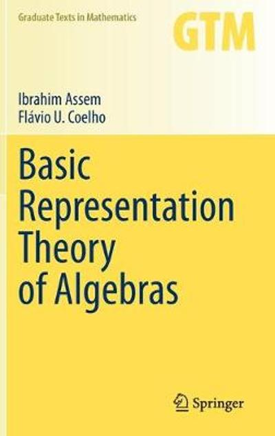 Basic Representation Theory of Algebras - Ibrahim Assem