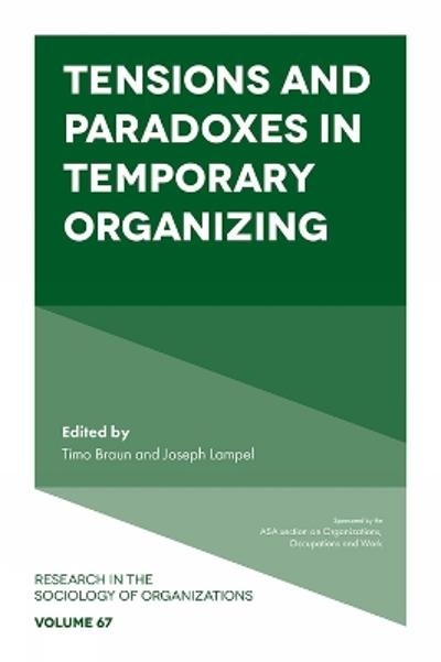 Tensions and paradoxes in temporary organizing - Joseph Lampel