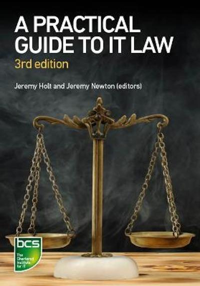 A Practical Guide to IT Law - Nikki Cordell
