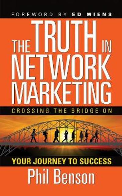 Truth in Network Marketing - Phil Benson
