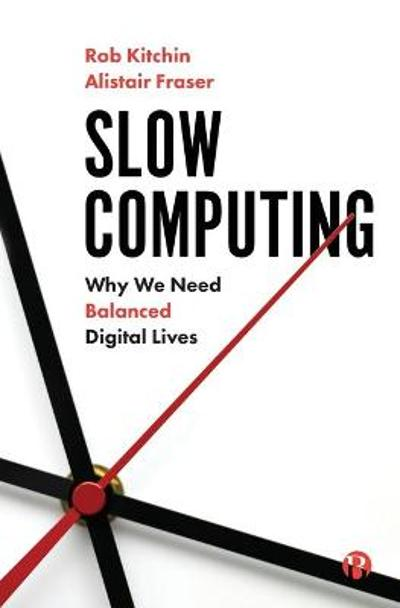 Slow Computing - Rob Kitchin