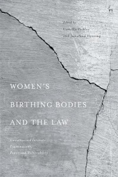 Women's Birthing Bodies and the Law - Camilla Pickles