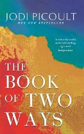 The Book of Two Ways: A stunning novel about life, death and missed opportunities - Jodi Picoult