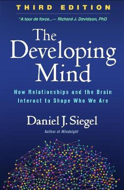 The Developing Mind - Daniel J. Siegel