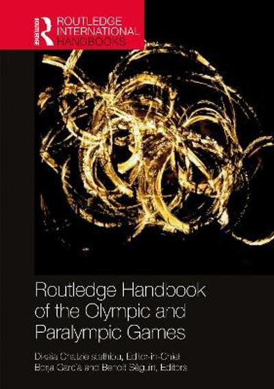 Routledge Handbook of the Olympic and Paralympic Games - Dikaia Chatziefstathiou
