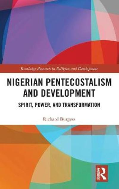 Nigerian Pentecostalism and Development - Richard Burgess